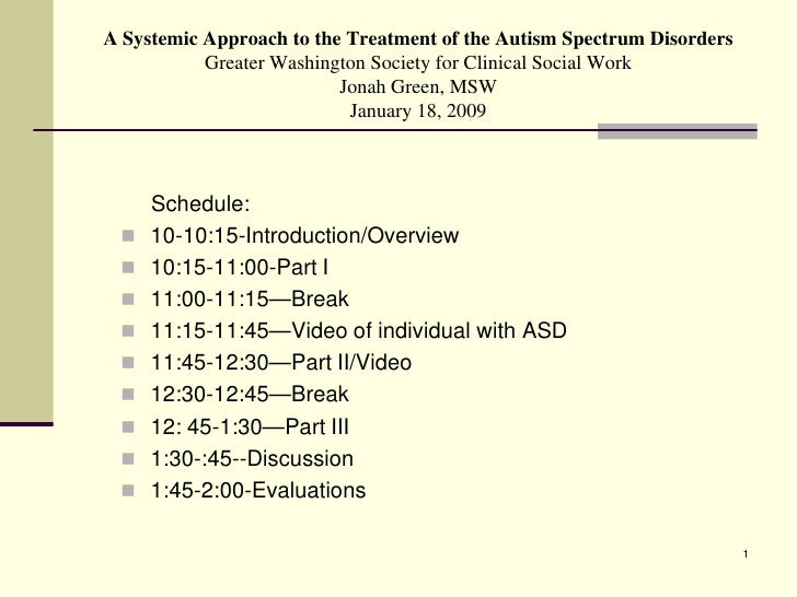 A Systemic Approach to the Treatment of the Autism Spectrum Disorders            Greater Washington Society for Clinical S...