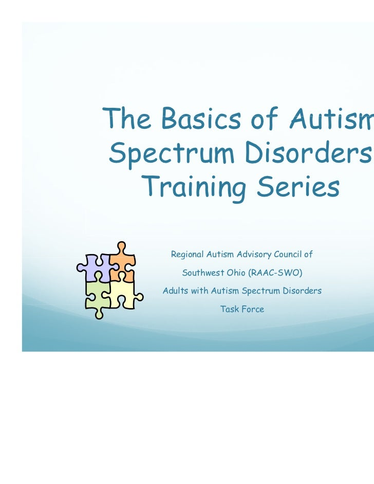 The Basics of AutismSpectrum Disorders p    um D  Training Series      Regional Autism Advisory Council of        g       ...