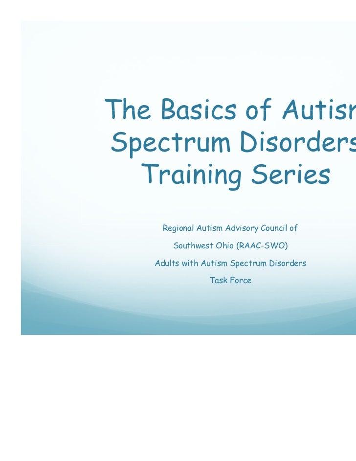 The Basics of AutismSpectrum Disorders p  Training Series     Regional Autism Advisory Council of       Southwest Ohio (RA...