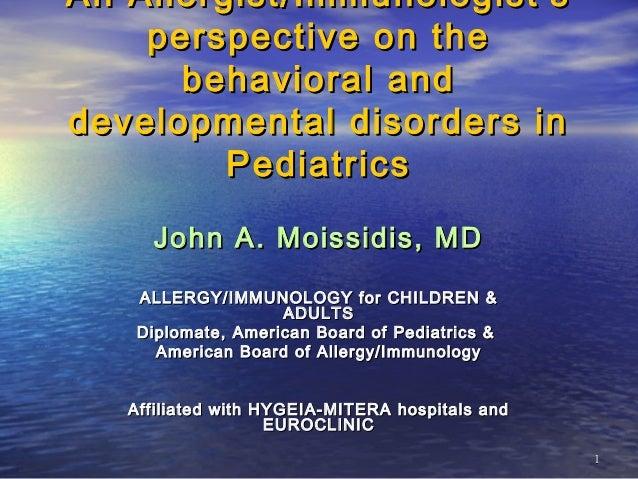 11 An Allergist/Immunologist'sAn Allergist/Immunologist's perspective on theperspective on the behavioral andbehavioral an...