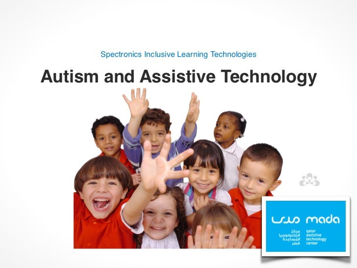 Spectronics Inclusive Learning TechnologiesAutism and Assistive Technology