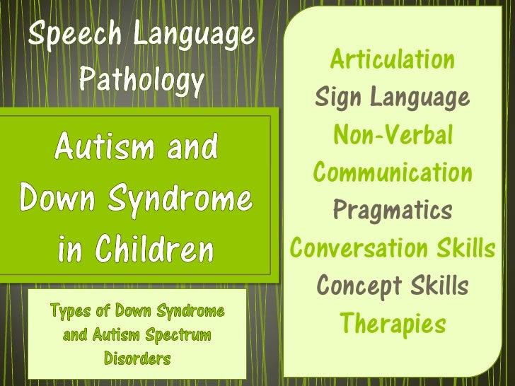 Speech Language Pathology<br />Articulation<br />Sign Language<br />Non-Verbal Communication<br />Pragmatics<br />Conversa...
