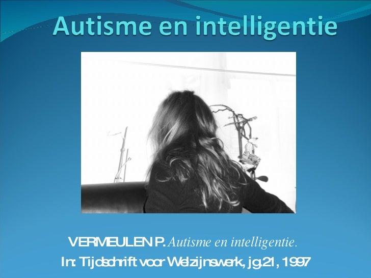 VERMEULEN P.  Autisme en intelligentie.   In: Tijdschrift voor Welzijnswerk, jg.21, 1997