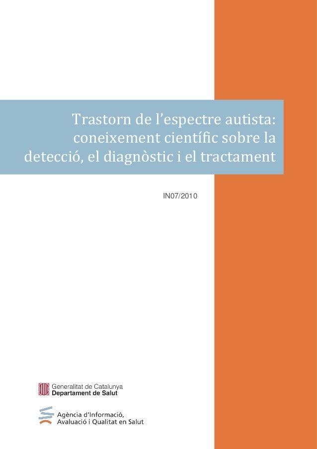 Trastorn de l'espectre autista: coneixement científic sobre la detecció, el diagnòstic i el tractament IN07/2010