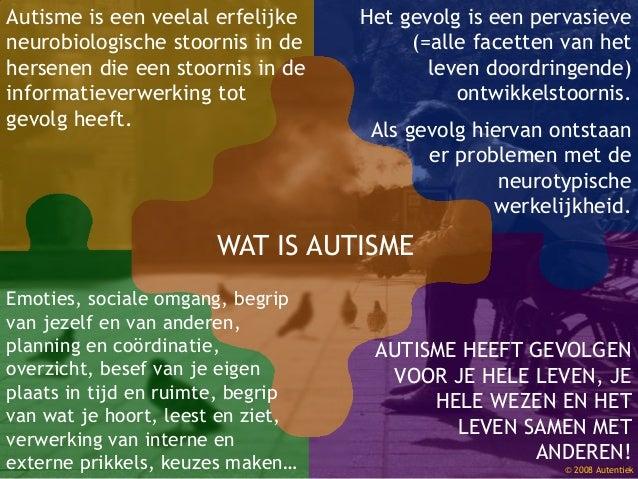 Autisme is een veelal erfelijke neurobiologische stoornis in de hersenen die een stoornis in de informatieverwerking tot g...