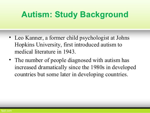 introduction to autism essay The tools you need to write a quality essay or term paper saved essays you have not saved any essays topics in this paper autism sociology language behavior.