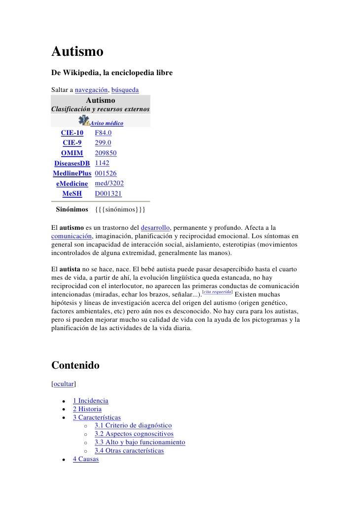 Autismo<br />De Wikipedia, la enciclopedia libre<br />Saltar a navegación, búsqueda<br />AutismoClasificación y recursos e...