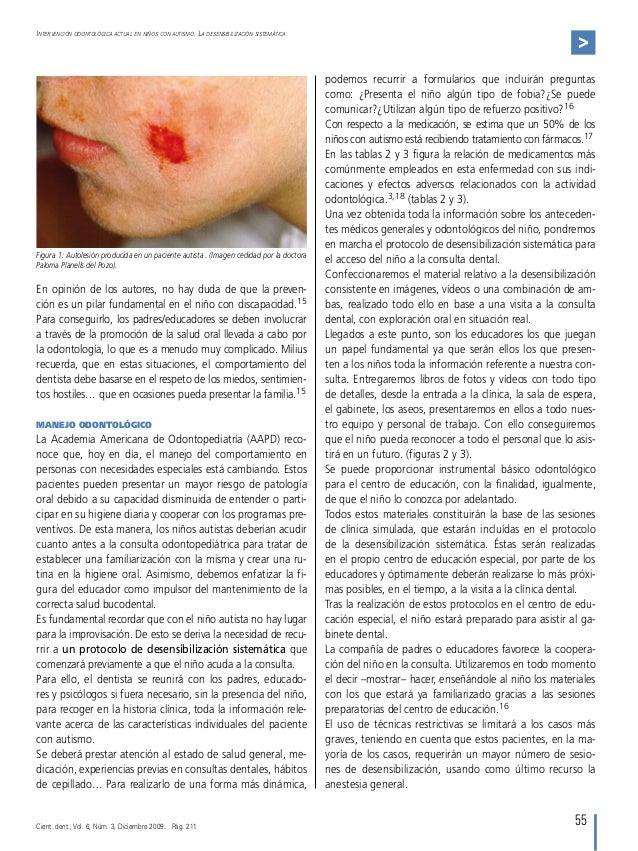 55 Intervención odontológica actual en niños con autismo. La desensibilización sistemática > En opinión de los autores, no...