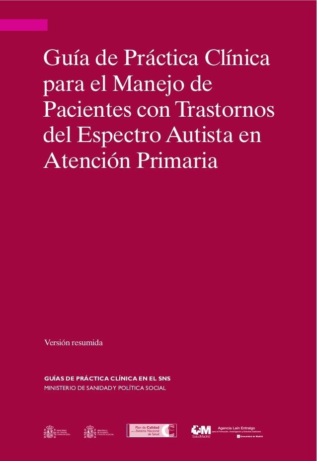 Guía de Práctica Clínica  para el Manejo de  Pacientes con Trastornos  del Espectro Autista en  Atención Primaria  Versión...
