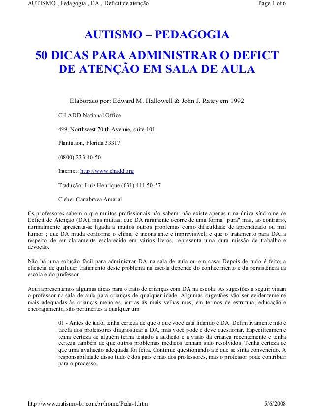 AUTISMO – PEDAGOGIA50 DICAS PARA ADMINISTRAR O DEFICTDE ATENÇÃO EM SALA DE AULAElaborado por: Edward M. Hallowell & John J...