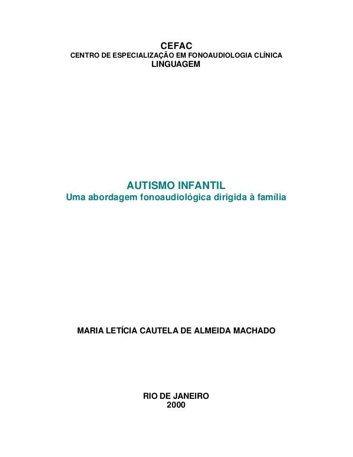 CEFACCENTRO DE ESPECIALIZAÇÃO EM FONOAUDIOLOGIA CLÍNICA                   LINGUAGEM             AUTISMO INFANTILUma aborda...