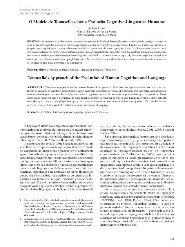 161 Psicologia: Teoria e Pesquisa Abr-Jun 2009, Vol. 25 n. 2, pp. 161-168 O Modelo de Tomasello sobre a Evolução Cognitivo...