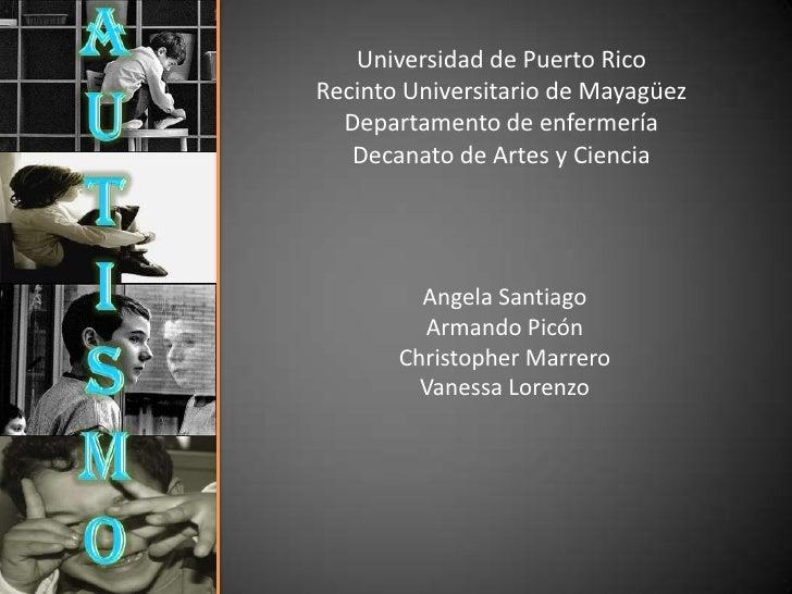 Universidad de Puerto Rico <br />Recinto Universitario de Mayagüez<br />Departamento de enfermería<br />Decanato de Artes ...