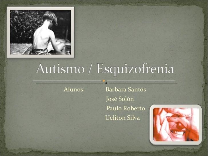 Alunos:   Bárbara Santos          José Solón          Paulo Roberto          Ueliton Silva