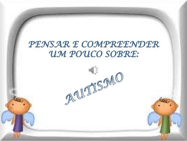PENSAR E COMPREENDER UM POUCO SOBRE: