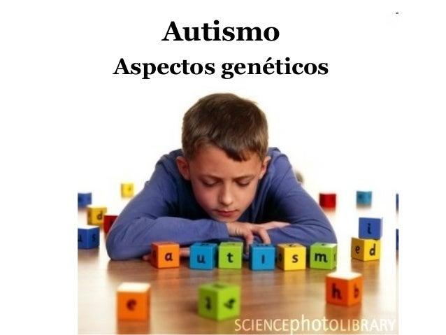 Autismo Aspectos genéticos