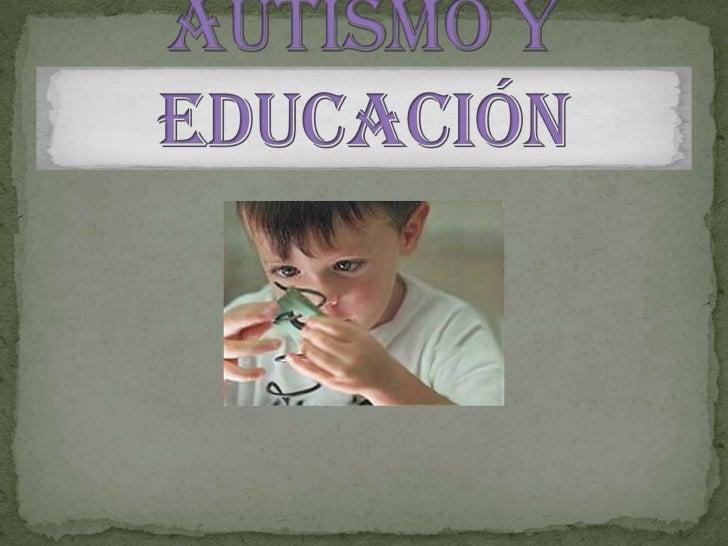 -Crear ambienteseducativosestructurados.-Definición de programaseducativos concretospara cada niño.- Secuencia de losconte...
