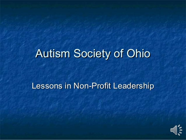 Autism Society of OhioAutism Society of Ohio Lessons in Non-Profit LeadershipLessons in Non-Profit Leadership