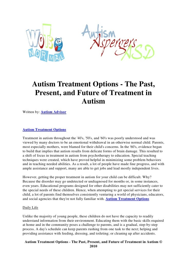 the treatment of autism as an Find out about the groundbreaking innovations that could pave the way towards more effective treatment for the uk's 700000 people on the.