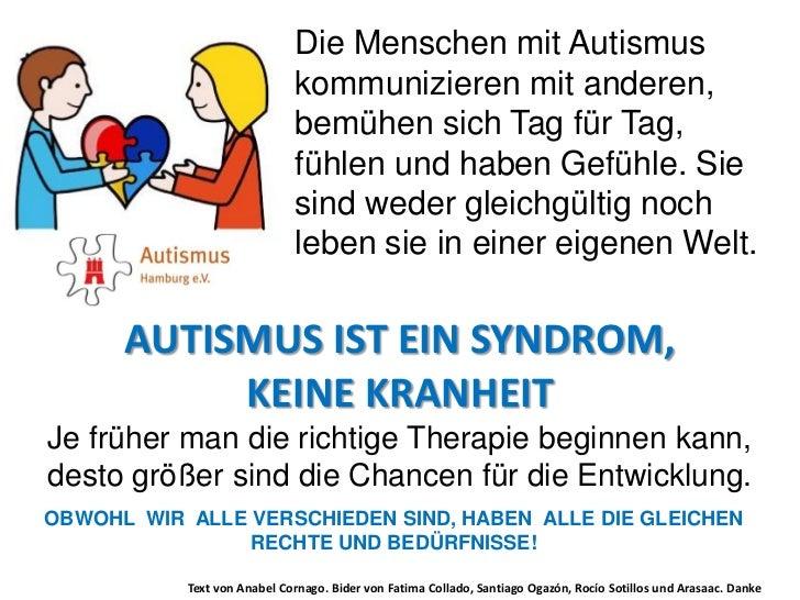 Die Menschen mit Autismus                             kommunizieren mit anderen,                             bemühen sich ...