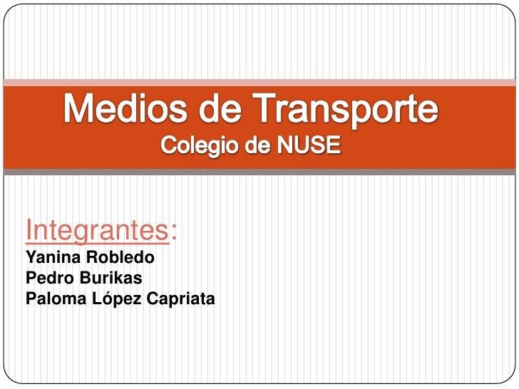 Integrantes:Yanina RobledoPedro BurikasPaloma López Capriata
