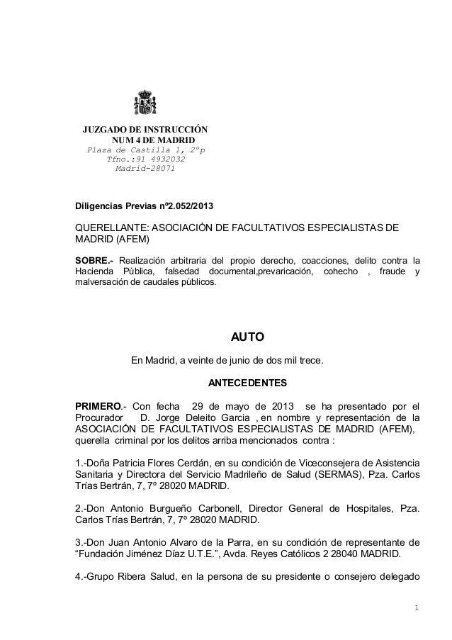 1JUZGADO DE INSTRUCCIÓNNUM 4 DE MADRIDPlaza de Castilla 1, 2ºpTfno.:91 4932032Madrid-28071Diligencias Previas nº2.052/2013...