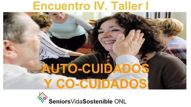 Encuentro IV. Taller I AUTO-CUIDADOS Y CO-CUIDADOS
