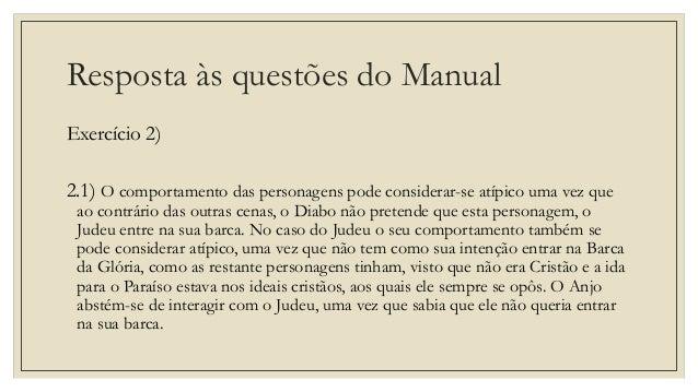 Resposta às questões do Manual Exercício 2) 2.1) O comportamento das personagens pode considerar-se atípico uma vez que ao...
