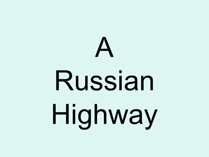 A Russian Highway