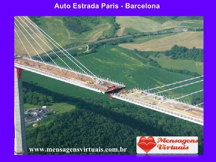 Auto Estrada Paris - Barcelona  www.mensagensvirtuais.com.br