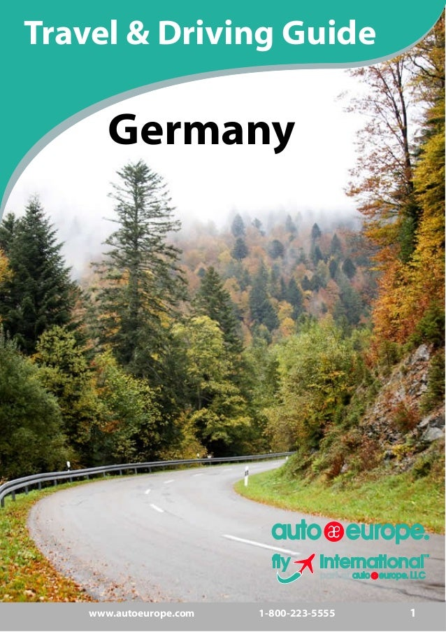 www.autoeurope.com 11-800-223-5555 Travel & Driving Guide Germany
