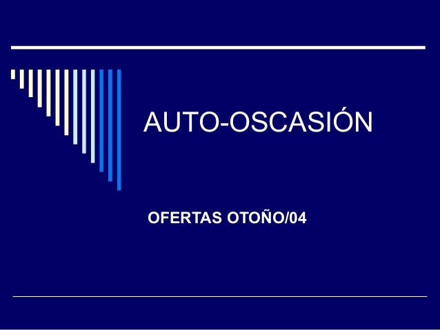 AUTO-OSCASIÓN OFERTAS OTOÑO/04