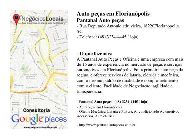 Auto peças em FlorianópolisPantanal Auto peças- Rua Deputado Antonio edu vieira, 18220Florianopolis,SC- Telefone: (48) 323...