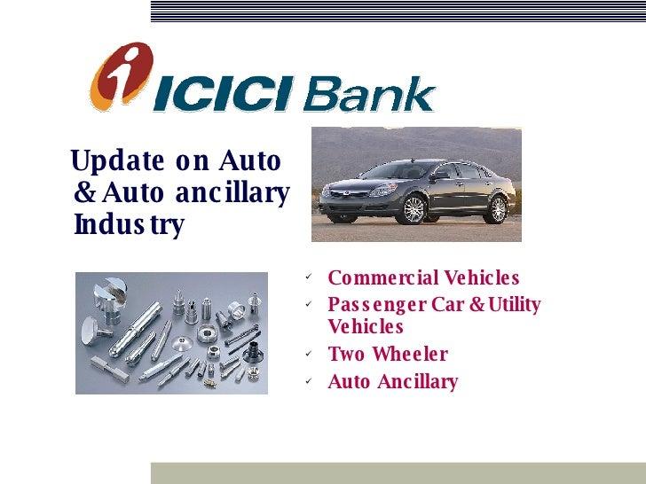 <ul><ul><li>Update on Auto & Auto ancillary Industry </li></ul></ul><ul><li>Commercial Vehicles </li></ul><ul><li>Passenge...