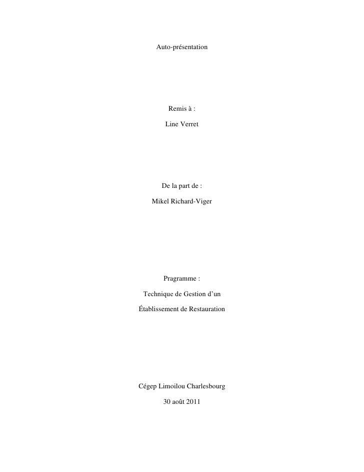 Auto-présentation <br />Remis à : <br />Line Verret <br />De la part de:<br />Mikel Richard-Viger<br />Pragramme: <br />...