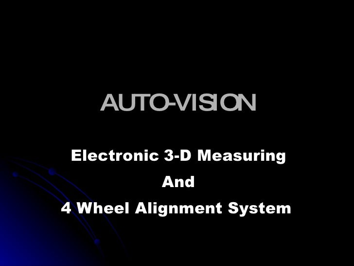 AUTO-VISION Electronic   3-D Measuring And 4 Wheel Alignment System