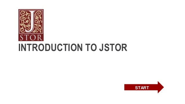 INTRODUCTION TO JSTOR START