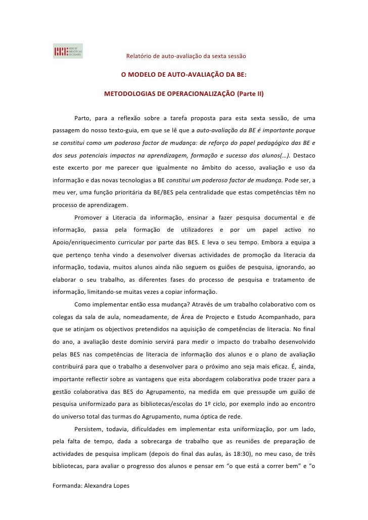Relatório de auto-avaliação da sexta sessão                        O MODELO DE AUTO-AVALIAÇÃO DA BE:                  METO...