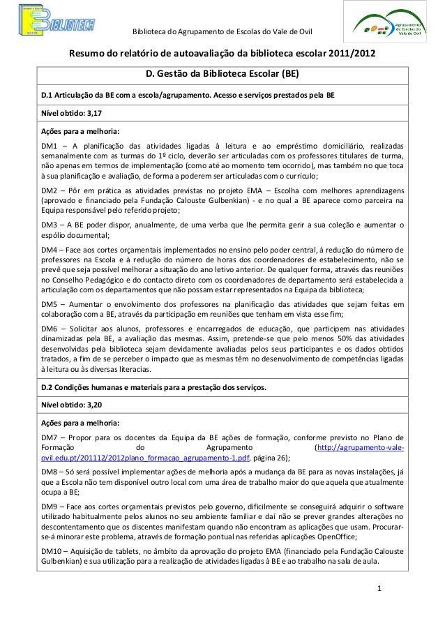 Biblioteca do Agrupamento de Escolas do Vale de Ovil  Resumo do relatório de autoavaliação da biblioteca escolar 2011/2012...