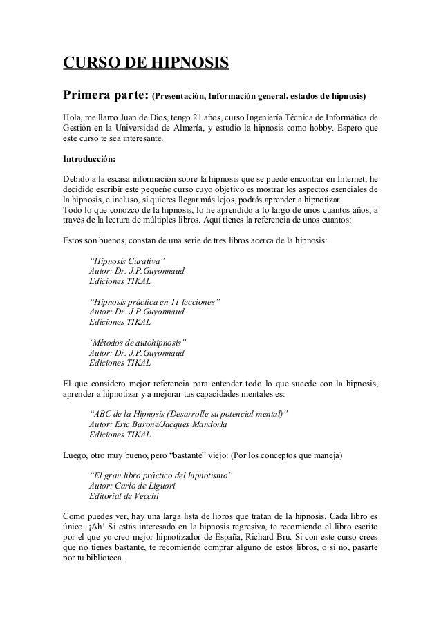 CURSO DE HIPNOSIS Primera parte: (Presentación, Información general, estados de hipnosis) Hola, me llamo Juan de Dios, ten...