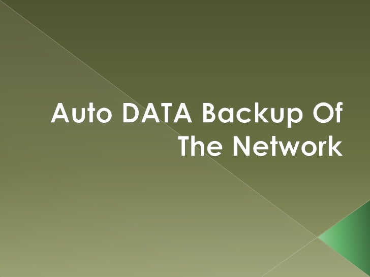 Auto DATA Backup Of <br />The Network<br />