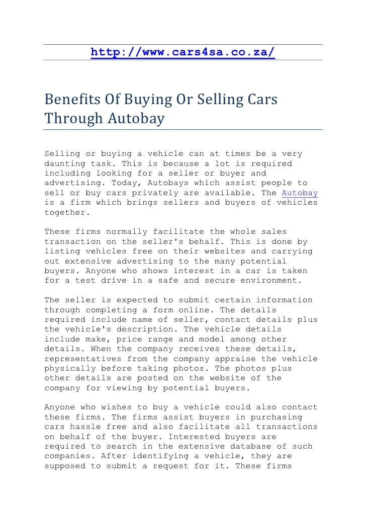 http://www.cars4sa.co.za/Benefits Of Buying Or Selling CarsThrough AutobaySelling or buying a vehicle can at times be a ve...