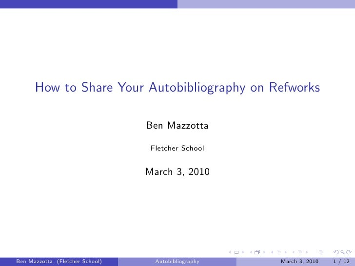 How to Share Your Autobibliography on Refworks                                   Ben Mazzotta                             ...