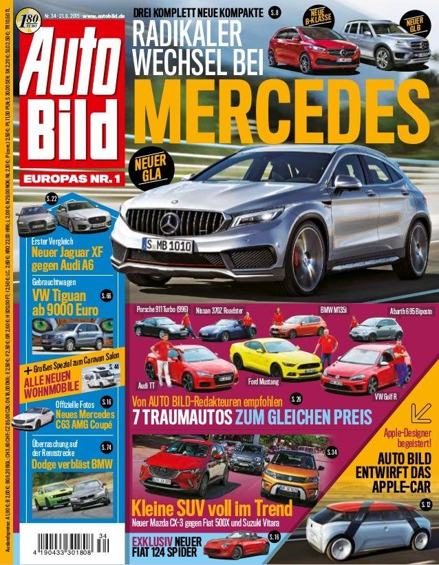 Nr. 34 · 21. 8. 2015 · www.autobild.de NEUER GLA Neues Mercedes C63 AMG Coupé VW Tiguan ab 9000 Euro Neuer Jaguar XF gegen...