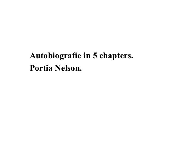 Autobiografie in 5 chapters.Portia Nelson.