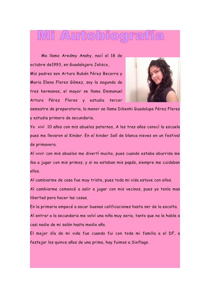 Me llamo Aredmy Anahy, nací el 18 de  octubre de1993, en Guadalajara Jalisco,  Mis padres son Arturo Rubén Pérez Becerra y...