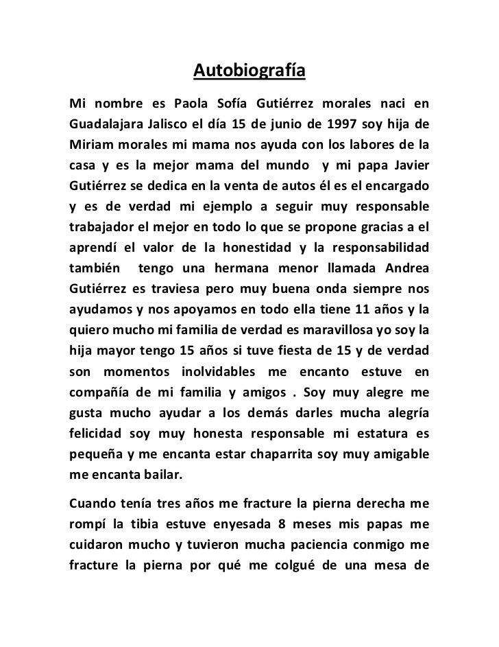 AutobiografíaMi nombre es Paola Sofía Gutiérrez morales naci enGuadalajara Jalisco el día 15 de junio de 1997 soy hija deM...