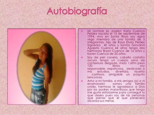       Mi nombre es Joselyn Karla Cuenca Peláez nacida el 13 de septiembre de 1994, vivo en Santa Rosa soy signo virgo m...