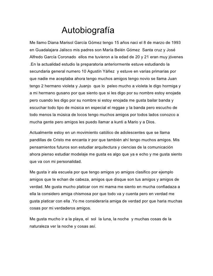 Autobiografía Me llamo Diana Marisol García Gómez tengo 15 años naci el 8 de marzo de 1993 en Guadalajara Jalisco mis padr...