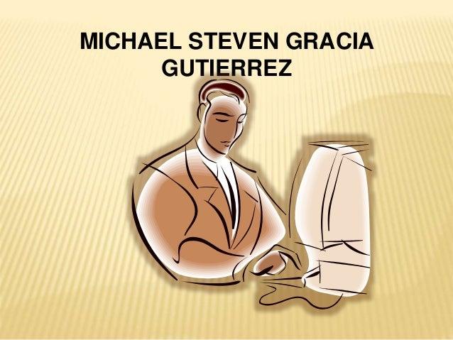 MICHAEL STEVEN GRACIA GUTIERREZ
